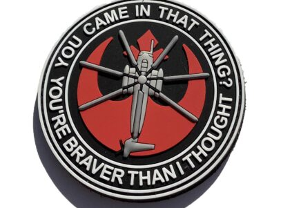 """CH-53E """"You came in that thing...."""" PVC Patch – Hook and Loop"""